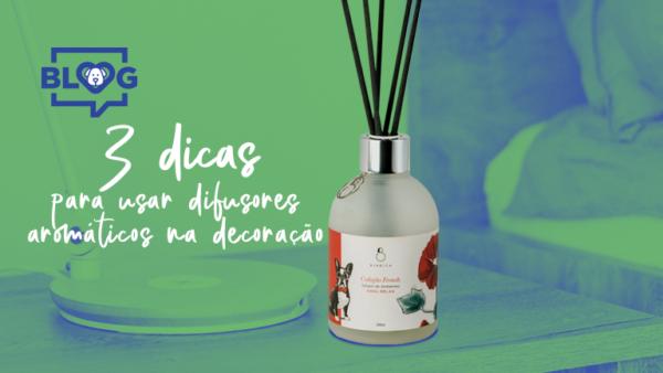 3 dicas para usar difusores aromáticos na decoração
